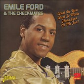 Emile Ford & the Checkmates: What Do You Want To Make Those Eyes At Me For?