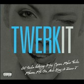 Various Artists: Twerk It [Box] [PA]