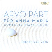 Arvo Part: 'Fur Anna Maria' - Complete Piano Music / Jeroen van Veen, piano [2 CDs]