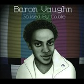 Baron Vaughn: Raised by Cable [Digipak]