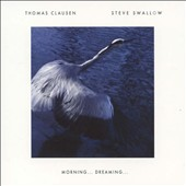 Steve Swallow (Bass)/Thomas Clausen: Morning... Dreaming... *
