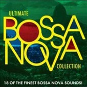 Various Artists: Ultimate Bossa Nova Collection