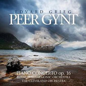 Edvard Grieg: Peer Gynt; Piano Concerto Op. 16