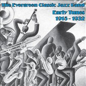 Evergreen Classic Jazz Band: Early Recordings 1915-1932