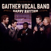 Gaither Vocal Band (Group): Happy Rhythm *