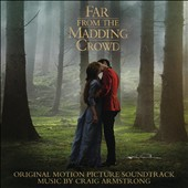 Craig Armstrong: Far from the Madding Crowd [Original Motion Picture Soundtrack]