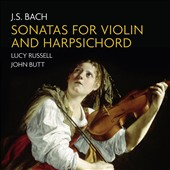 J.S. Bach: Sonatas for Violin and Harpsichord BWV 1014-1019 / Lucy Russell, violiin; John Butt, harpsichord