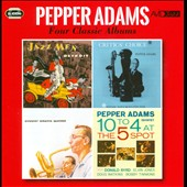 Pepper Adams: Four Classic Albums