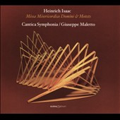 Heinrich Isaac (c.1450-1517): Missa Misericordias Domini & Motets / Cantica Symphonia, Giuseppe Maletto