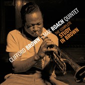 Clifford Brown (Jazz)/Max Roach Quintet: The Complete Study in Brown [Bonus Track]