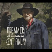 Various Artists: Dreamer: A Tribute to Kent Finlay [Digipak]