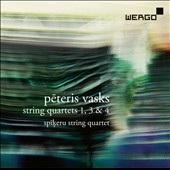 Peteris Vasks (b.1946): String Quartets Nos. 1, 3 & 4 / Spikeru String Quartet
