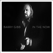 Barry Gibb: In the Now