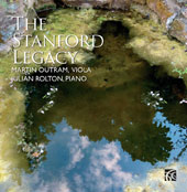 The Stanford Legacy - Stanford: Viola Sonata, Op. 129; Rebecca Clarke: Viola Sonata; John Ireland: Viola Sonata / Martin Outram, viola; Rulian Rolton, piano