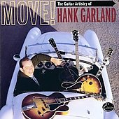 Hank Garland: Move! The Guitar Artistry of Hank Garland
