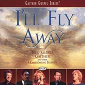 Bill Gaither (Gospel): I'll Fly Away
