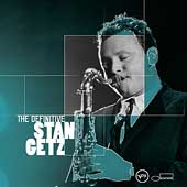 Stan Getz (Sax): The Definitive Stan Getz