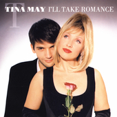 Tina May: I'll Take Romance *