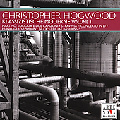 Klassizistische Moderne Vol 1 / Christopher Hogwood
