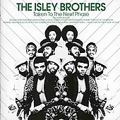 The Isley Brothers: Taken to the Next Phase