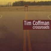 Tim Coffman: Crossroads