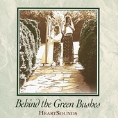 Heartsounds (Celtic): Behind the Green Bushes