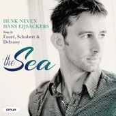 The Sea - Songs by Faure, Schubert & Debussy / Henk Neven, baritone; Hans Eijsackers, piano