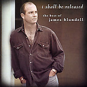 James Blundell: I Shall Be Released: Best of James Blundell