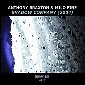 Anthony Braxton: Shadow Company (2004)