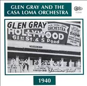 Glen Gray/Casa Loma Orchestra: Glen Gray and the Casa Loma Orchestra (1940)