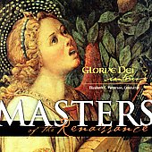 Masters of the Renaissance / Gloriae Dei Cantores