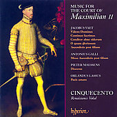 Music for the Court of Maximilian II / Cinquecento