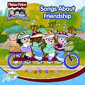 Fisher-Price: Little People: Songs About Friendship