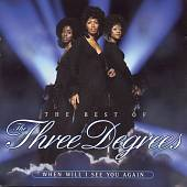 The Three Degrees: The Best of the Three Degrees: When Will I See You Again