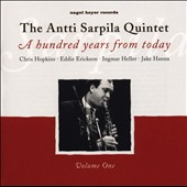 Antti Sarpila: A Hundred Years from Today, Vol. 1 *