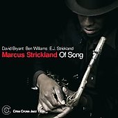 Marcus Strickland: Of Song *