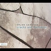 Örjan Sandred: Cracks and Corrosion, Whirl of Leaves, Amanzule Voices, etc