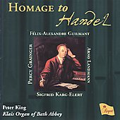 Homage to Handel - Giulmant, Grainger, etc / Peter King