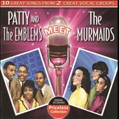 The Murmaids/Patty & the Emblems: Patty & The Emblems Meet The Murmaids