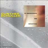 Schuller: Of Reminiscences and Reflections