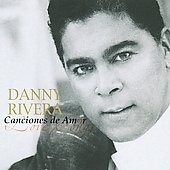 Danny Rivera: Canciones De Amor (Love Songs)