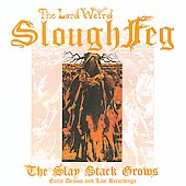 The Lord Weird Slough Feg: The Slay Stack Grows: Early Demos and Live Recordings