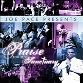 Joe Pace: Joe Pace Presents: Praise for the Sanctuary *