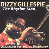 Dizzy Gillespie: The Rhythm Man