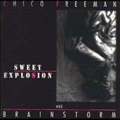 Chico Freeman/Brainstorm: Sweet Explosion
