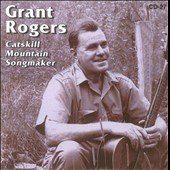 Grant Rogers: Catskill Mountain Songmaker