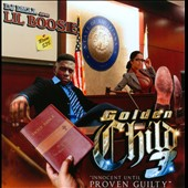 DJ Rell/Lil' Boosie: Golden Child, Vol. 3: Innocent Until Proven Guilty