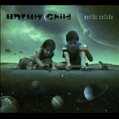 Unruly Child: Worlds Collide [Digipak]