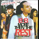B&B (Rap): More Then the Rest: For the Ladys