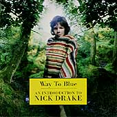 Nick Drake: Way to Blue: An Introduction to Nick Drake [Remaster]